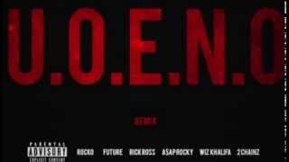 U.O.E.N.O. - Rocko, Future, Wiz Khalifa, A$AP Rocky, Rick Ross, 2 Chainz