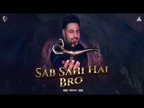 Sab Sahi Hai Bro New Punjabi Song Badshah New Song 2019