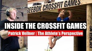 Inside the Crossfit Games with Patrick Vellner - The Athlete
