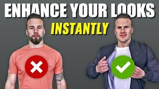 5 Ways to INSTANTLY Look More Attractive
