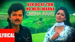 Keh Do Ke Tum Ho Meri Warna (Jeena Nahi) Lyrical Video | Tezaab | Anil Kapoor, Madhuri
