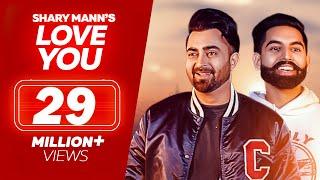 Love You - Sharry Mann - Parmish Verma - (Full Video Song) - Latest Punjabi Song 2018 - Lokdhun