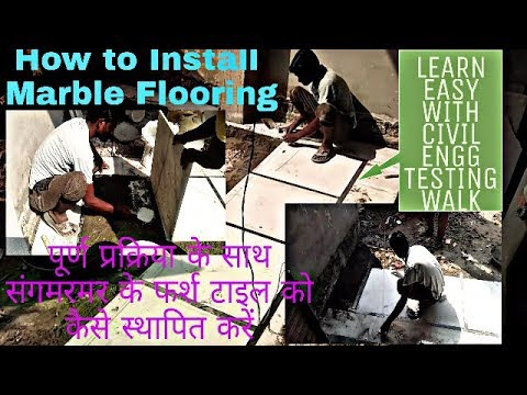 HOW TO INSTALL MARBLE FLOOR TILE METHOD OR MARBLE LAYING PROCESS