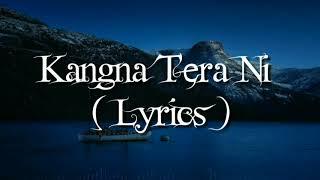 Kangna Tera Ni Song Lyrics   Long Mare Lashkare Song Lyrics