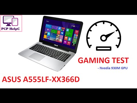 ASUS A555LF-XX366D Gaming Performance Test   Review (Nvedia 930M)