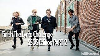 Finish The Lyrics Challenge  - 5sos Edition Part 2