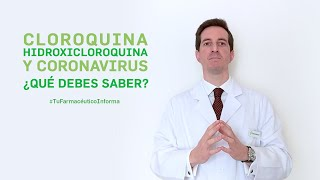 Cloroquina, hidroxicloroquina y coronavirus, ¿qué debes saber? - #TuFarmacéuticoInforma