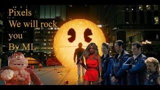 Pixels -- We will rock you (Queen)