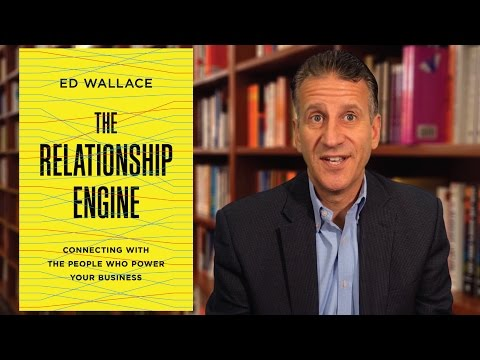 Ed Wallace on the Keys to Building Powerful Business Relationships
