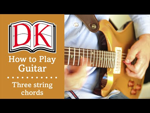 How to Play Guitar: Basic Three String Guitar Chords