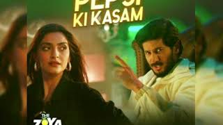 Pepsi ki kasam song. The zoya factor movie song.