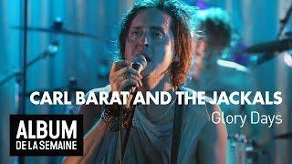 Carl Barât and the Jackals - Glory Days - Album de la Semaine