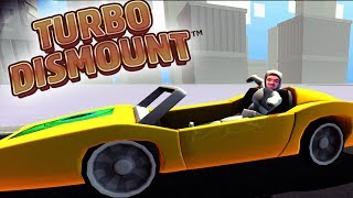 Turbo Dismount - Part 3 | THERE