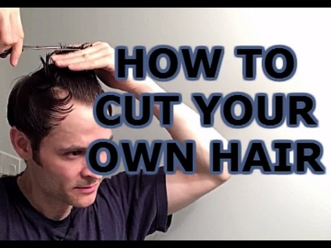 How to Cut Your Own Hair MEN'S HAIRSTYLE