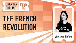 The French Revolution - Chapter Outline | CBSE Class 9 History Chapter 1 (SST) | Vedantu 9 and 10