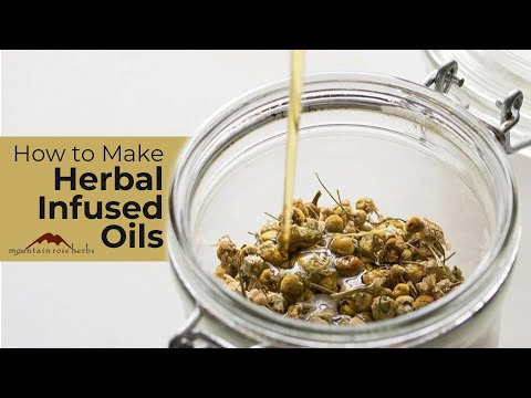 How to Make Herbal Infused Oils