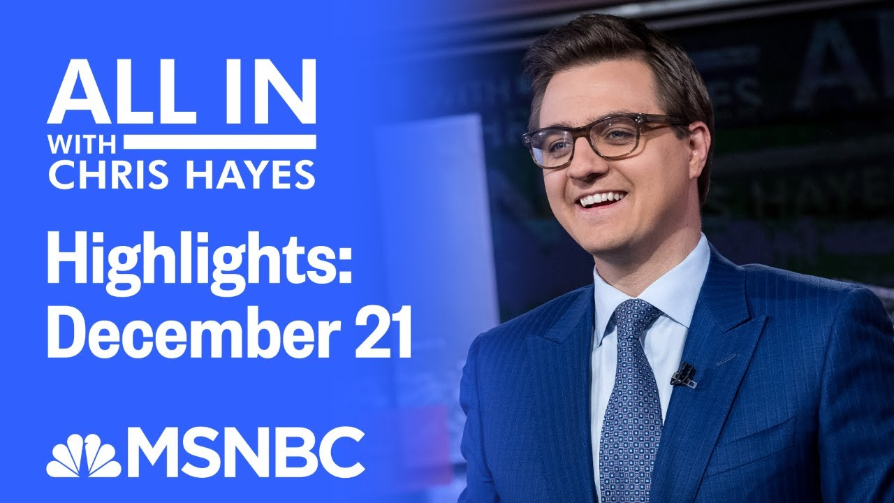 Watch All In With Chris Hayes Highlights: December 21 | MSNBC