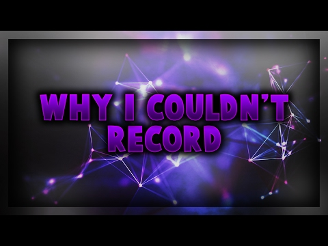 Why I Couldn't Record