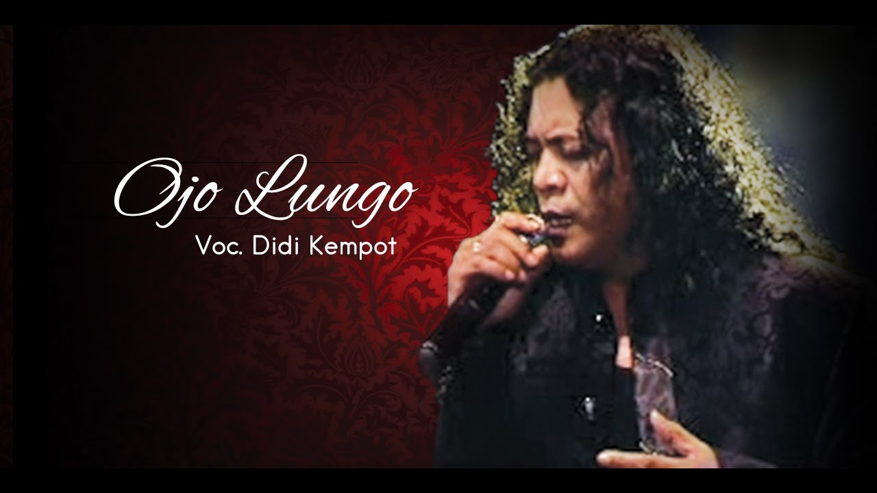 Didi Kempot - Ojo Lungo