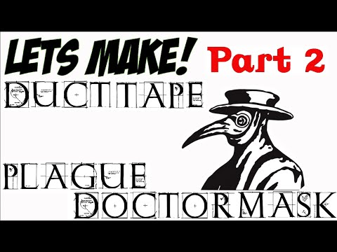 Staghound: Duct Tape Plague Doctor Mask Pt 2