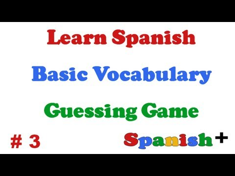 Learn Spanish - Basic Vocabulary - Guessing Game - Word # 3