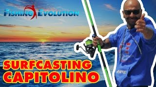 Surf Casting Capitolino (new 2016) Con Stefano Passarelli E Fishing Evolution Surfcasting Team