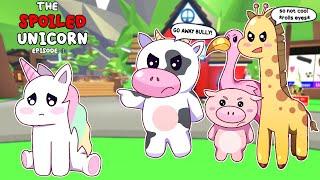 "The Spoiled Unicorn Ep.3   ""EX-FRIENDS""   Adopt Me Pet POV"