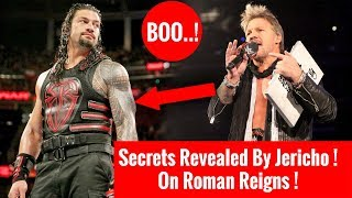 Roman Reigns Booed ! Heel Turn ! Secrets Revealed By Chris Jericho ! How Roman Can Get Over ?