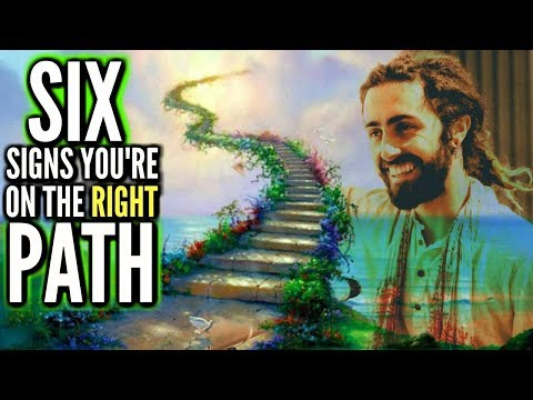 6 Signs You're on the Right Path! (How to Always Know)