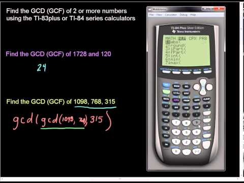 Finding GCD GCF of 2 or More Numbers on TI 83Plus and TI 84 Series Calculators