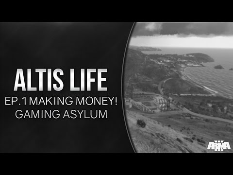 Arma 3 - Asylum Altis Life Ep.1 - Making some fast Cash!