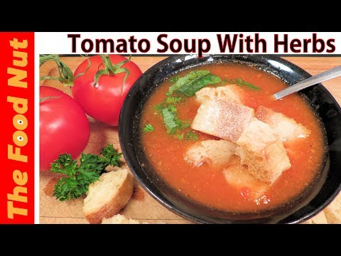 TOMATO SOUP RECIPE With Basil - How To Make Easy Homemade Tomato Soup From Scratch With Fresh Veggie