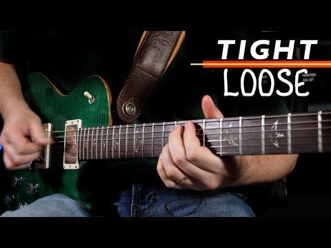 Tight vs. Loose Guitar Playing