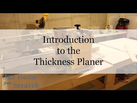 Introduction to the Thickness Planer