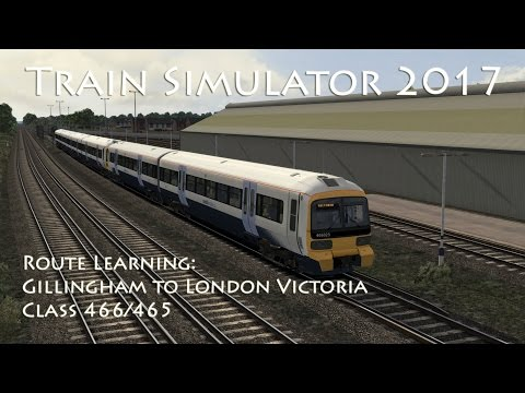 Train Simulator 2017 - Route Learning: Gillingham to London Victoria (Class 466/465)
