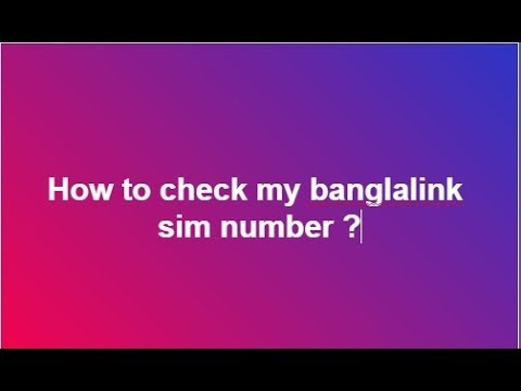 How to check my banglalink sim number ?