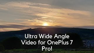 Ultra Wide Angle Video for OnePlus 7 Pro! [Experimental]