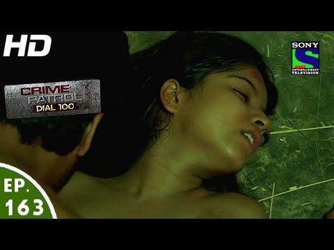 Xxx Mp4 Crime Patrol Dial 100 क्राइम पेट्रोल Gudiya Episode 163 13th June 2016 3gp Sex