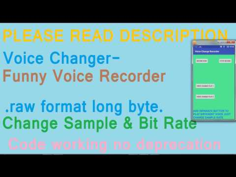 Voice Changer record and play code, Change sample rate and bit rate. 2017