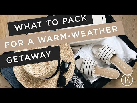 What to Pack for a Warm Weather Getaway • Travel Diaries