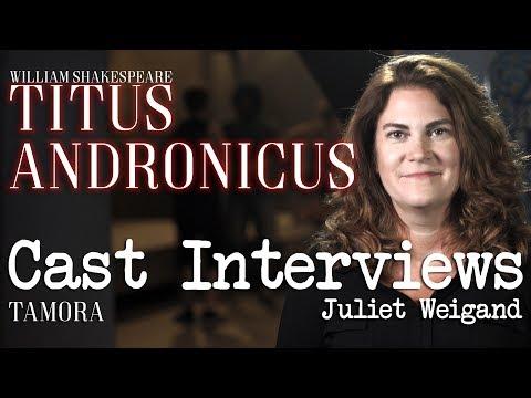 Titus Andronicus Cast Interviews: Juliet Weigand