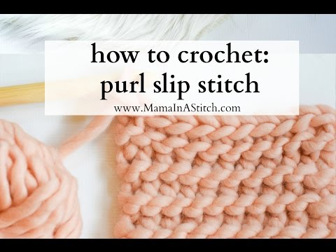 How To Crochet - Purl Slip Stitch