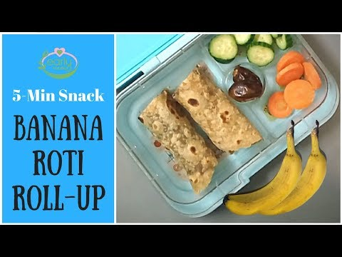 Roti Banana Roll-up | Quick Snack | Lunch Box Idea for Kids | Early Foods