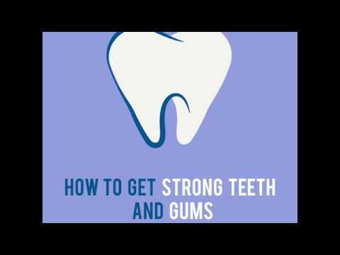 Make your Teeth and Gums Stronger
