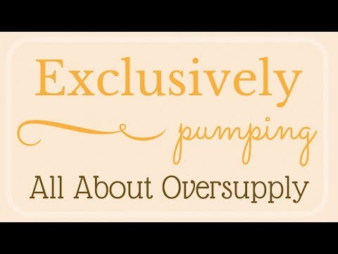 Exclusively Pumping // All About Oversupply