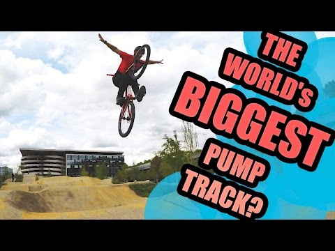 THE WORLDS BIGGEST PUMP TRACK?