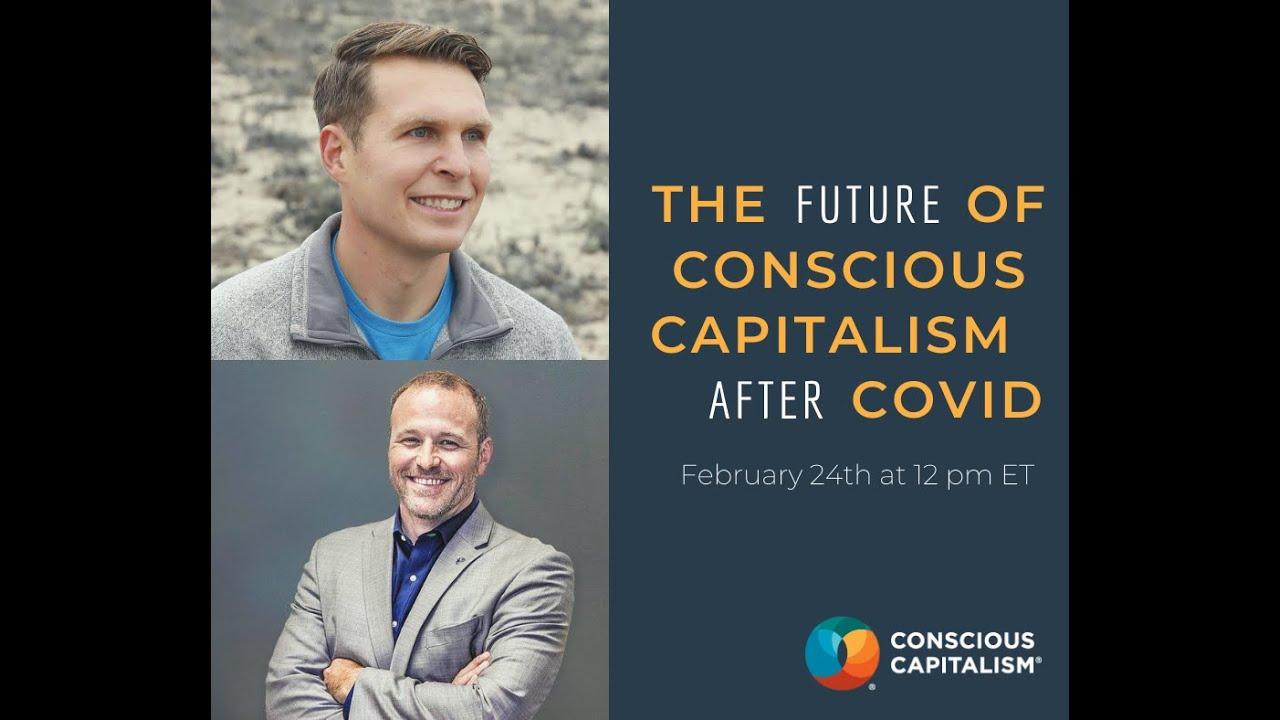 The Future of Conscious Capitalism - Conscious Capitalism ROC - February 2021