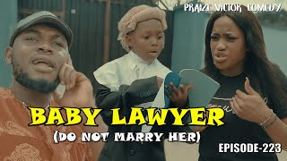 BABY LAWYER (PRAIZE VICTOR COMEDY) EPISODE224