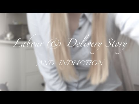 Labour and Delivery | Induction Story | First Baby