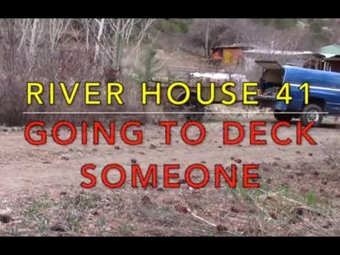 River House 41 - Going to Deck Someone